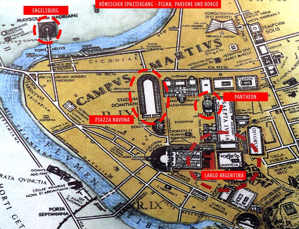 Marsfeld in Rom Rundgang über das Marsfeld - Die Besichtigungspunkte in der Altstadt von Rom, dem ehemaligen Capus Martius, liegen nahe beisammen: Largo Argentina, Pantheon, Piazza Navona und jenseits des Tibers: Die Engelsburg.