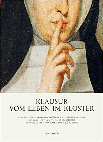 klausur-vom-leben-im-kloster-von-thomas-dashuber-und-christoph-kuerzeder