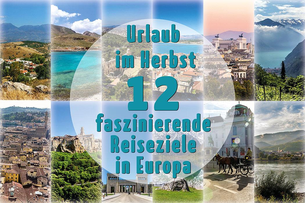 Urlaub im Herbst: 12 faszinierende Reiseziele - Städte, Inseln, Alpen oder Weinberge?