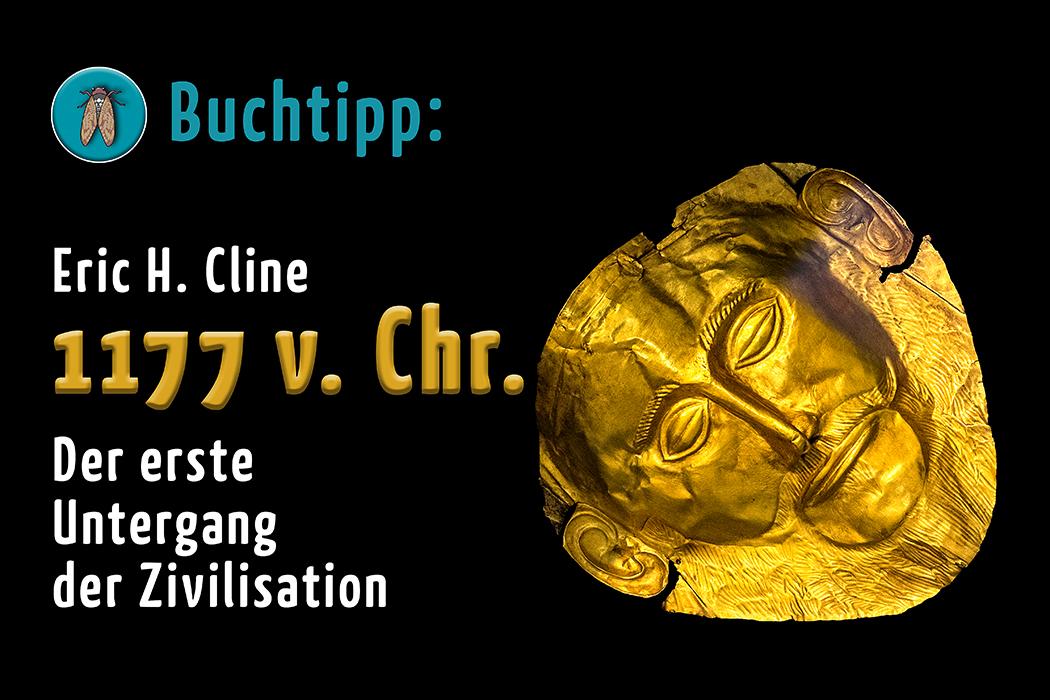 Buchtipp: 1177 v. Chr. – Der erste Untergang der Zivilisation,  von Eric H. Cline