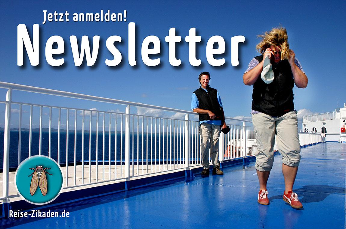 Seit März 2018: Das Newsletter-Abo von Reise-Zikaden. Gleich anmelden!