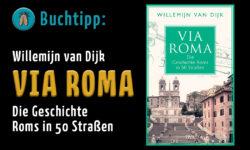 Via Roma – Die Geschichte Roms in 50 Straßen, von Willemijn van Dijk_ol