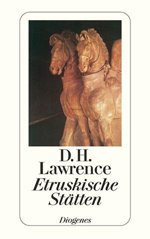 Etruskische Stätten, von D. H. Lawrence diogenes verlag