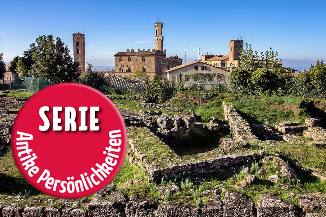 Antike Persönlichkeiten: Toskana - Cicero und die etruskische Familie Caecina aus Volterra
