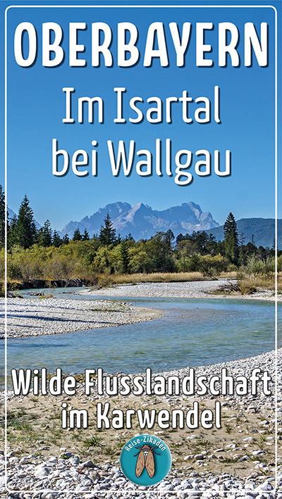 Oberbayern - Im Isartal bei Wallgau – Wilde Flusslandschaft im Karwendel