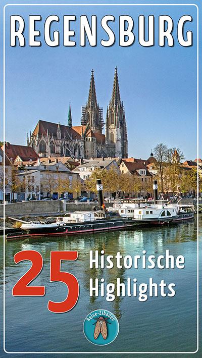 Entdeckungstouren in Regensburg – 25 historische Highlights-reisezikaden