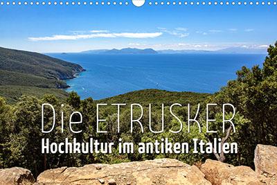Fotokalender: Die Etrusker – Hochkultur im antiken Italien - reisezikaden