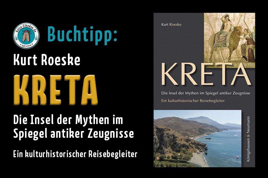 Buchtipp: Kreta – Die Insel der Mythen im Spiegel antiker Zeugnisse, von Kurt Roeske