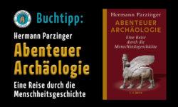 Buchtipp, Abenteuer Archäologie, von Hermann Parzinger_ol