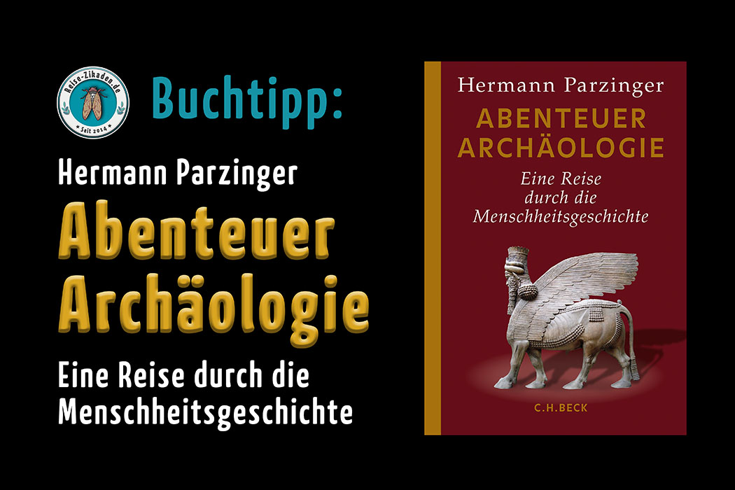 Unser Buchtipp: Abenteuer Archäologie, von Hermann Parzinger