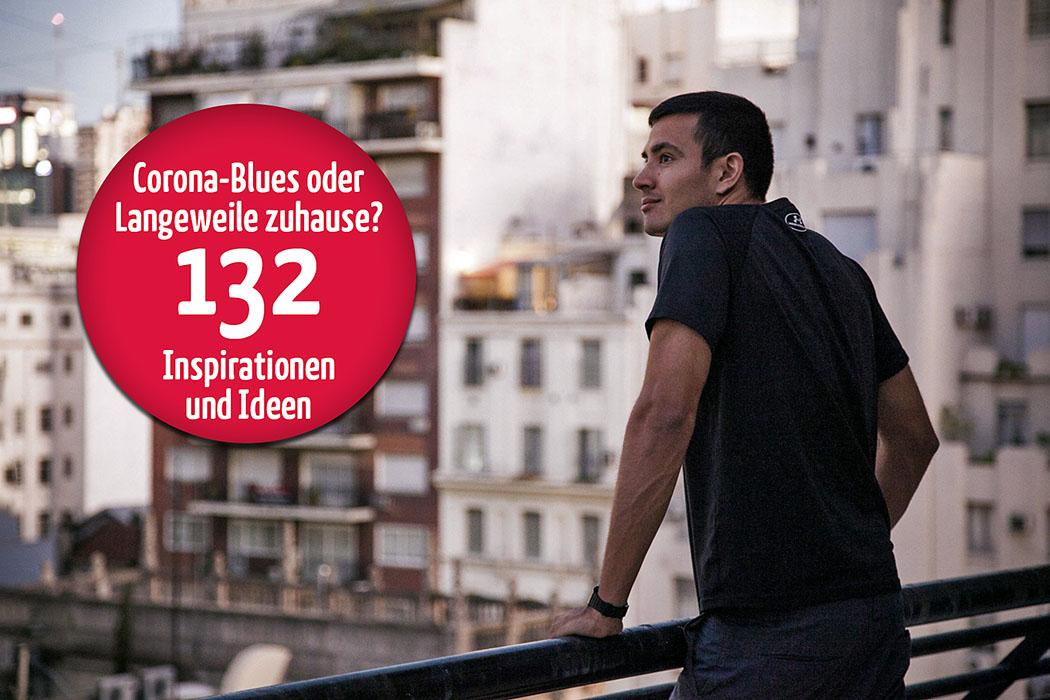 Corona-Blues oder Langeweile zuhause? 132 Inspirationen & Ideen Corona-Blues oder Langeweile zuhause? Unsere Tipps und Inspirationen helfen weiter. Foto: Pixabay