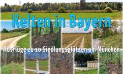 reise-zikaden.de, Kelten in Bayern: Ausflüge zu 10 Siedlungsplätzen um München